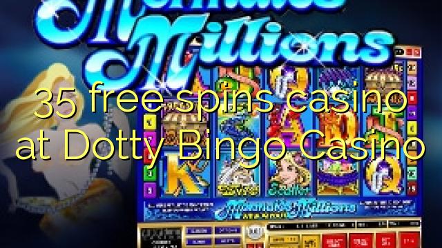 Dotty Bingo Casino-da 35 pulsuz casino casino