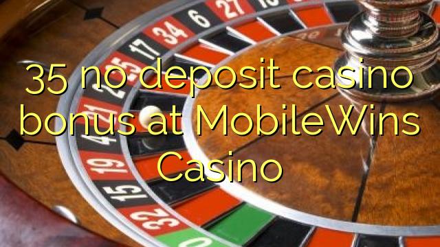 Bonus 35 w kasynie w Casino MobileWins Casino