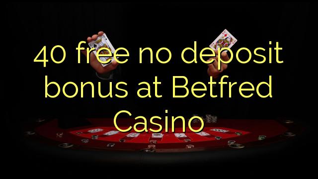 Betfred Casino-da 40 pulsuz depozit bonusu yoxdur
