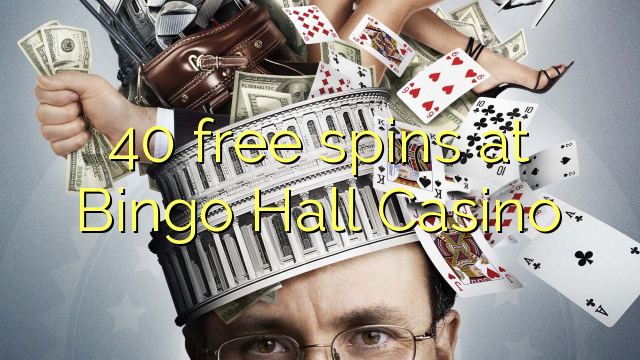 40 free spins at Bingo Hall Casino