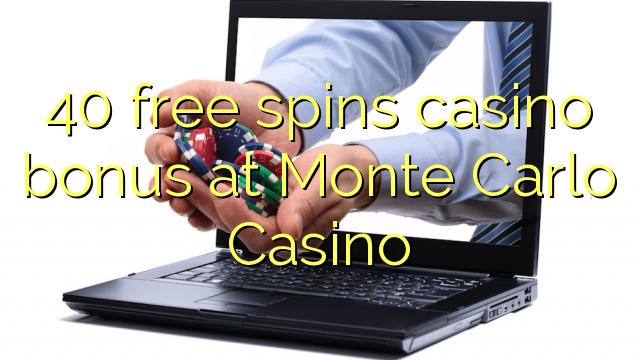 40 озод spins бонуси казино дар Монте Карло Казино