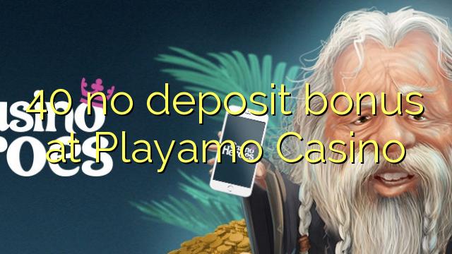40 لا إيداع مكافأة في كازينو Playamo