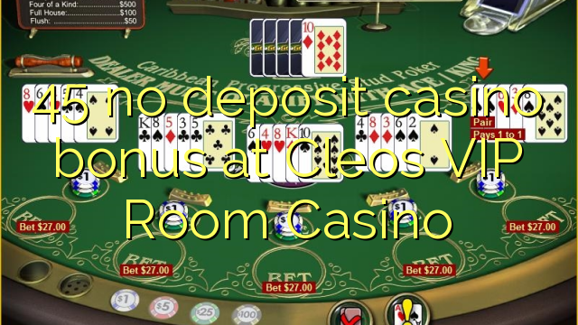 45 Bannsa Casg Airgid Ann An Cleos Vip Seomar Casino Codan Bonus