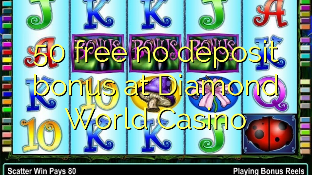 diamond world casino bonus code