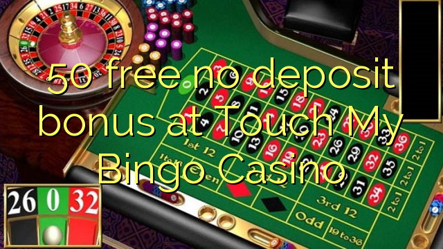 50 free no deposit bonus at Touch My Bingo Casino