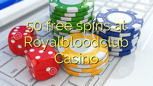Royalbloodclub कैसीनो में 50 मुक्त स्पिन