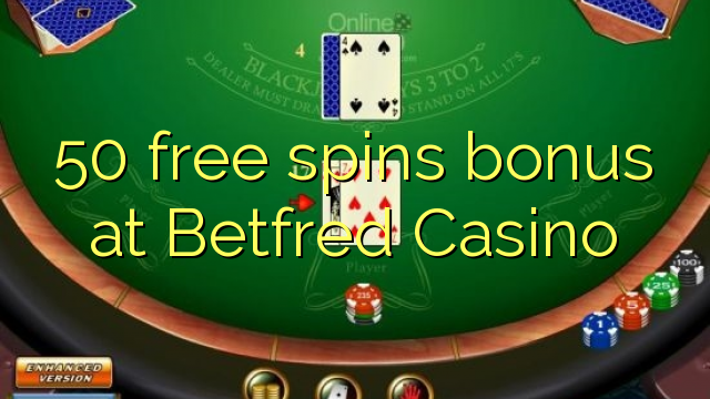 Betfred Casino-da 50 pulsuz spins bonusu