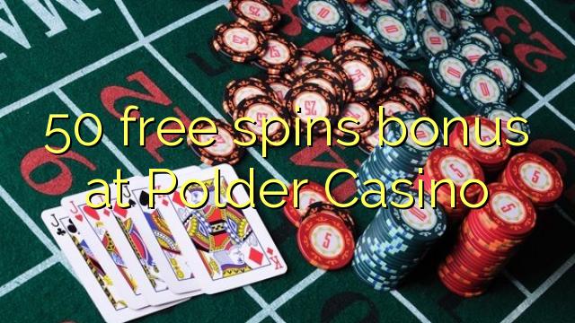50 tasuta keerutab boonus polder Casino