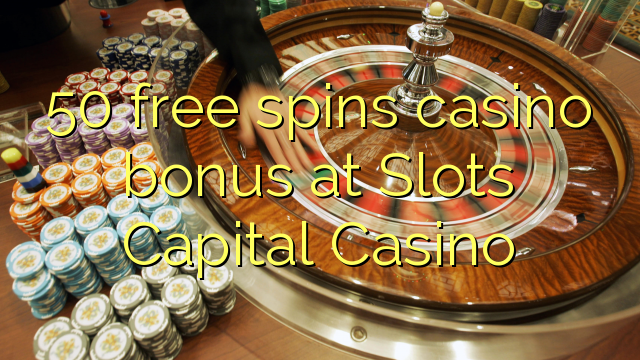 50 free spins casino bonus at Slots Capital Casino