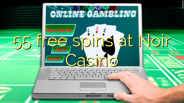 55 free spins at Noir Casino