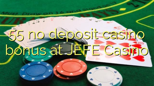 JEFE Casino-da 55 heç bir əmanət qazanmaq bonusu