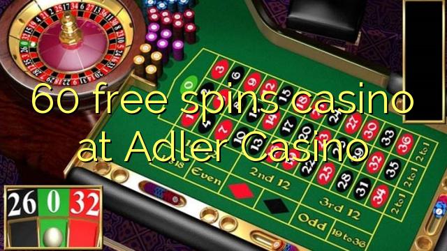 60 b'xejn spins każinò fil Adler Casino