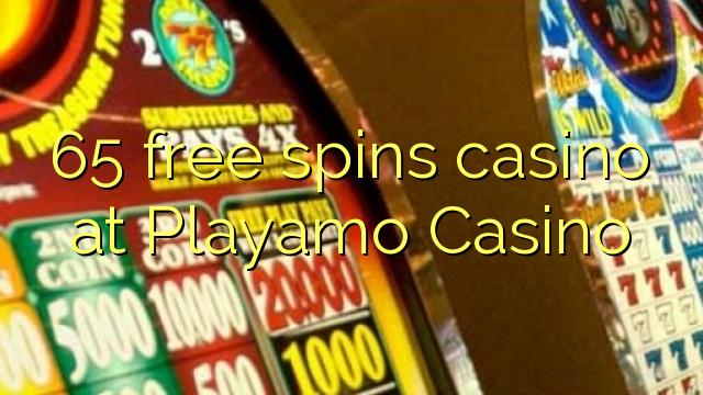 65 pulsuz Playamo Casino casino spins