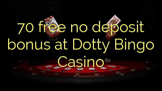 Dotty Bingo Casino heç bir depozit bonus pulsuz 70