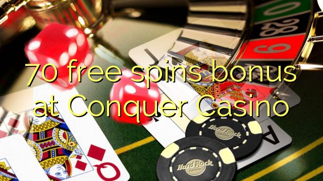 Bonus gratis 70 di Conquer Casino