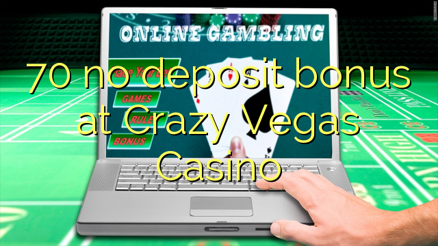 70 no deposit bonus at Crazy Vegas Casino