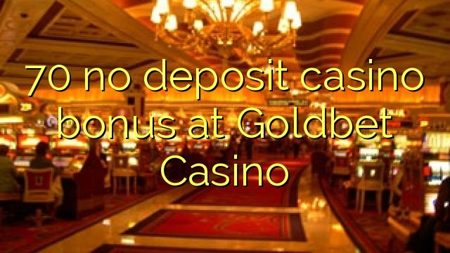 70 Goldbet Casino heç bir depozit casino bonus