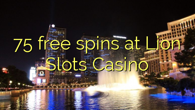 75 free spins at Lion Slots Casino