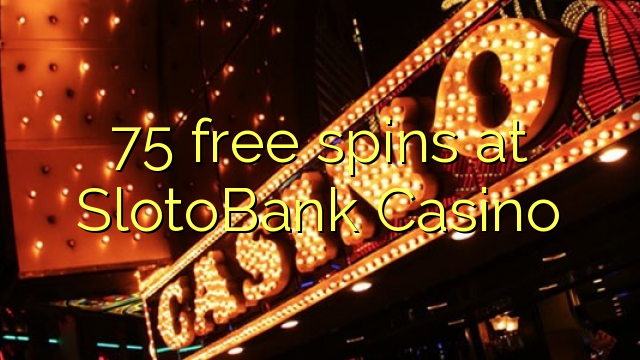 75 free spins at SlotoBank Casino