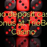 75 no deposit casino bonus at TrioBet Casino