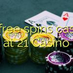 80 free spins casino at 21 Casino