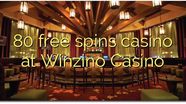 80 pulsuz Winzino Casino casino spins