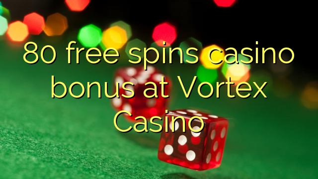 80 gratis spinner casino bonus på Vortex Casino
