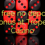85 free no deposit bonus at Tropez Casino