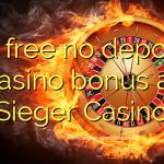 85 free no deposit casino bonus at Sieger Casino