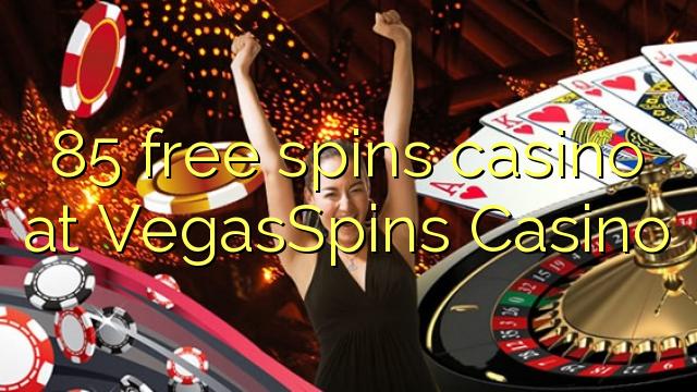 85 मुक्त VegasSpins कैसीनो में कैसीनो spins