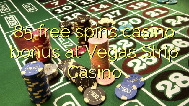 85 bébas spins bonus kasino di Vegas Jalur Kasino