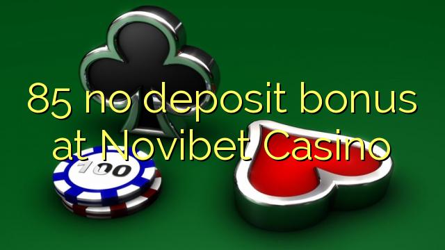 85 nuk ka bonus depozitash në Novibet Casino