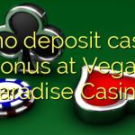 85 no deposit casino bonus at Vegas Paradise Casino