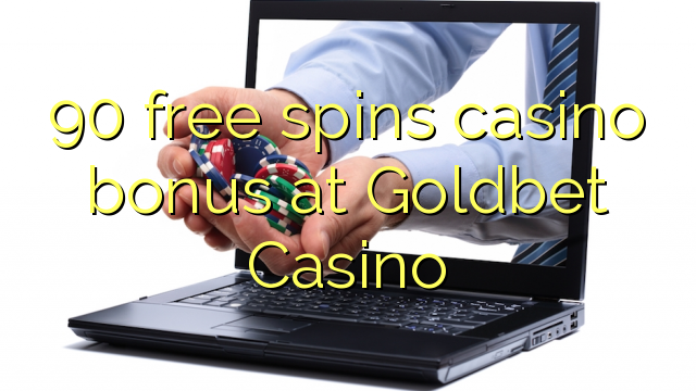 90 pulsuz Goldbet Casino casino bonus spins