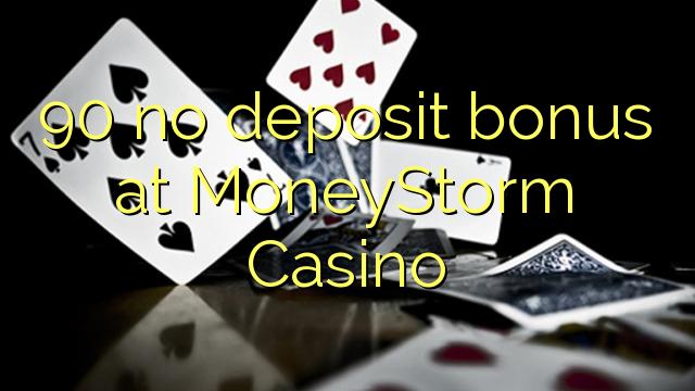 90 euweuh deposit bonus di MoneyStorm Kasino