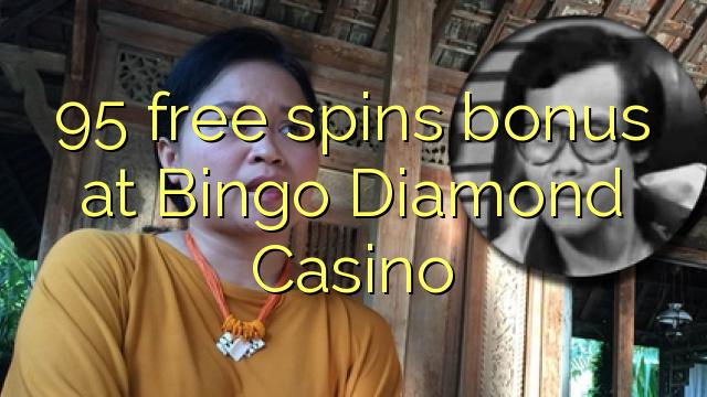 95 gana gratis en Bingo Diamond Casino