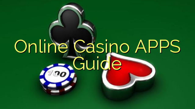 Online Casino APPS Guide