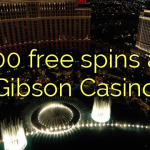 100 free spins at Gibson Casino