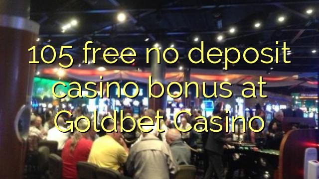 Goldbet Casino heç bir depozit casino bonus pulsuz 105