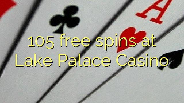 105 free spins at Lake Palace Casino