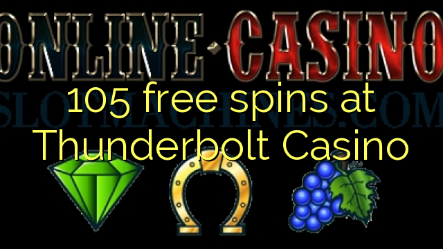 thunderbolt casino free spins no deposit