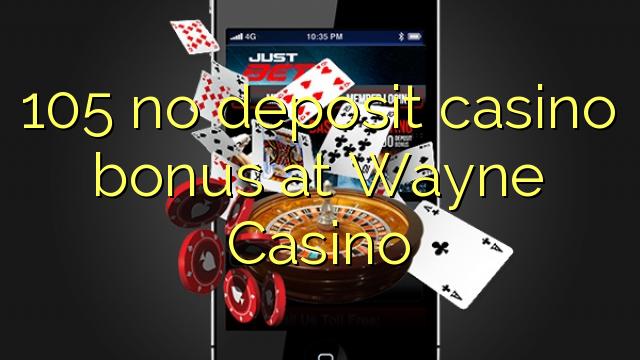 Bonus 105 w kasynie Wayne Casino