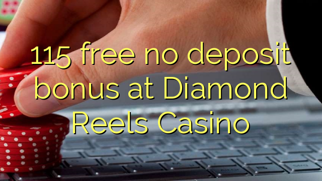Diamond Reels No Deposit Bonus 2021
