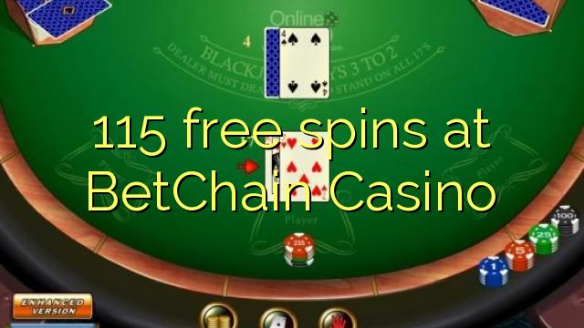 115 gratis spanne by BetChain Casino