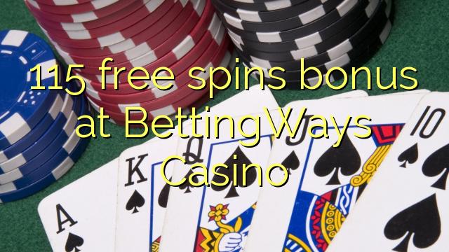 115 free spins bonus at BettingWays Casino