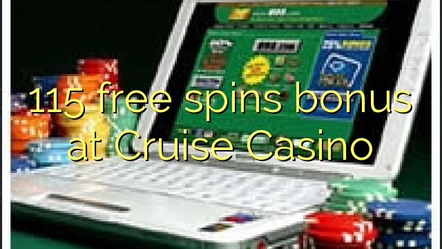 115 gratis spins bonus by Cruise Casino