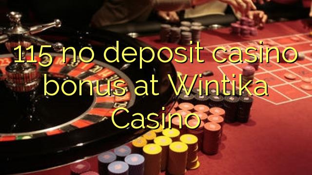115 geen deposito bonus by Wintika Casino