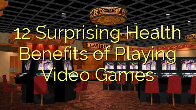 12 वीडियो गेम खेलने के आश्चर्यजनक स्वास्थ्य लाभ