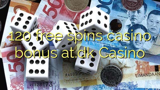 120 free spins casino bonus at.dk Casino