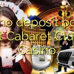 120 no deposit bonus at Cabaret Club Casino
